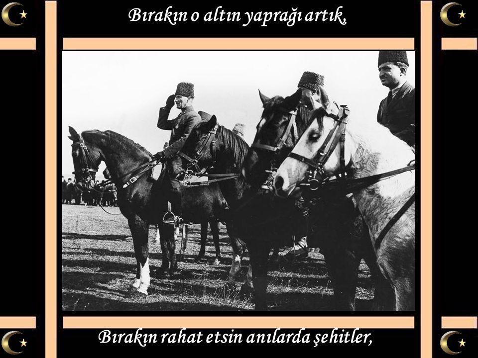 Mustafa Kemal'i anlamak bu değil, Mustafa Kemal ülküsü sadece söz değil.