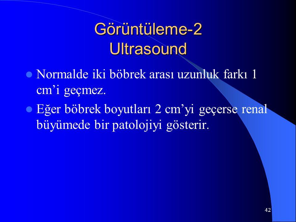 42 Görüntüleme-2 Ultrasound Normalde iki böbrek arası uzunluk farkı 1 cm'i geçmez. Eğer böbrek boyutları 2 cm'yi geçerse renal büyümede bir patolojiyi