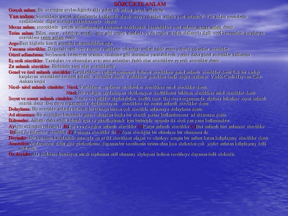 11.SORU: Aşağıdaki sözcüklerden hangisi somut bir anlamı ifade eder.