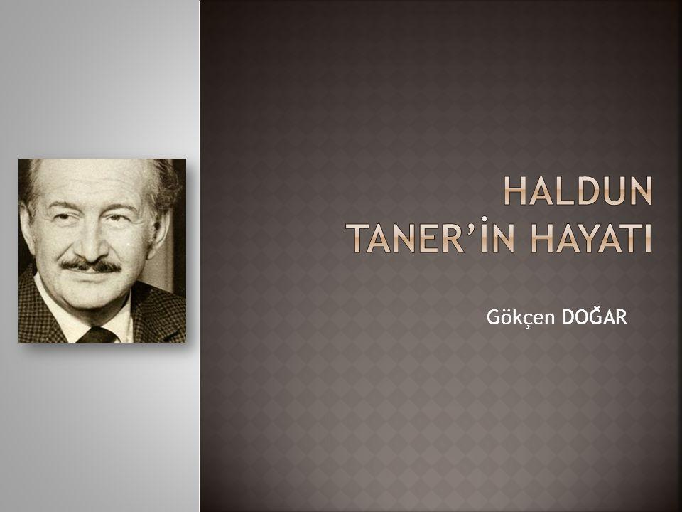  Haldun Taner, 16 Mayıs 1915 tarihinde İstanbul'da dünyaya geldi ve 7 Mayıs 1986'da İstanbul'da yatını yitirdi.