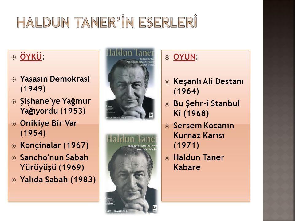  ÖDÜLLERİ  1953 New York Herald Tribune nin düzenlediği Uluslararası Hikaye Yarışması Türkiye Birinciliği Şişhaneye Yağmur Yağıyordu  1955 Sait Faik Hikaye Armağanı Onikiye Bir VarSait Faik  1956 Varlık Dergisi nce Türkiye nin En Beğenilen Öykü Yazarı seçildi.