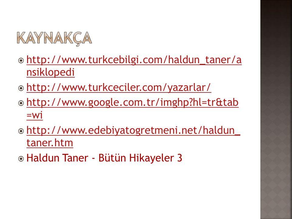  http://www.turkcebilgi.com/haldun_taner/a nsiklopedi http://www.turkcebilgi.com/haldun_taner/a nsiklopedi  http://www.turkceciler.com/yazarlar/ htt