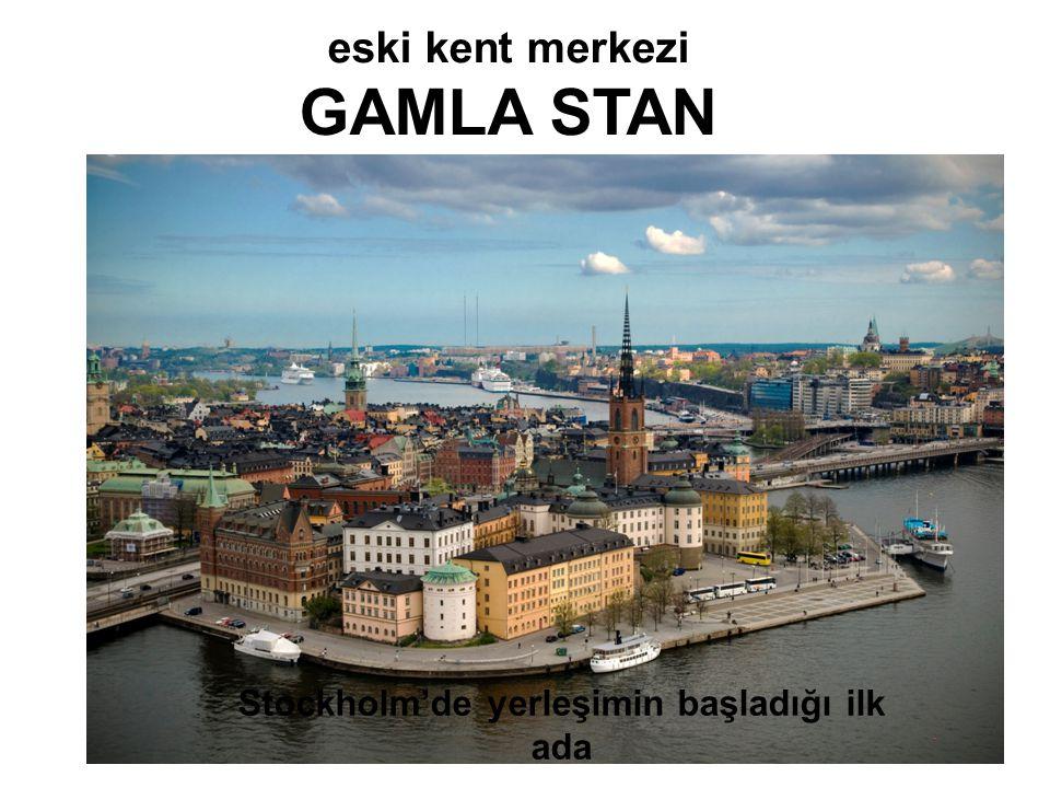 eski kent merkezi GAMLA STAN Stockholm'de yerleşimin başladığı ilk ada