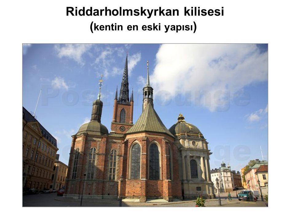 Riddarholmskyrkan kilisesi ( kentin en eski yapısı )