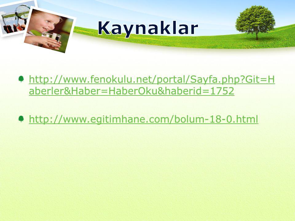 http://www.fenokulu.net/portal/Sayfa.php?Git=H aberler&Haber=HaberOku&haberid=1752 http://www.egitimhane.com/bolum-18-0.html