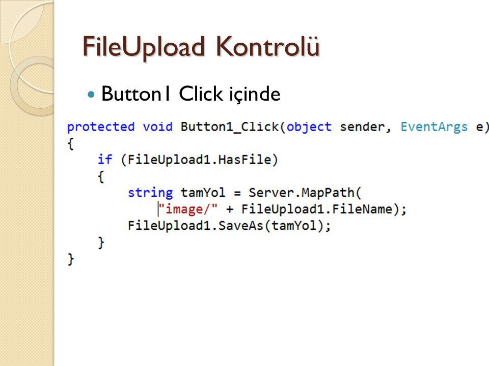 FileUpload Kontrolü Button1 Click içinde