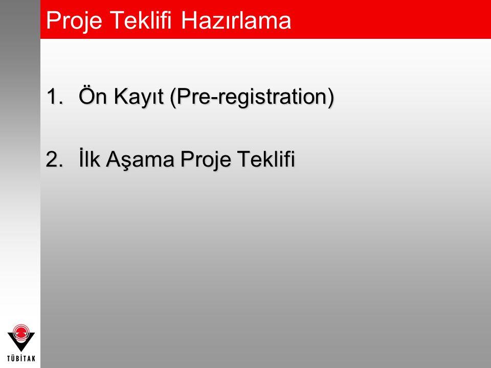 1.Ön Kayıt (Pre-registration) 2.İlk Aşama Proje Teklifi