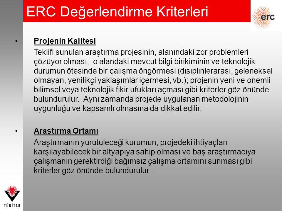 ERC Değerlendirme Kriterleri Projenin Kalitesi Teklifi sunulan araştırma projesinin, alanındaki zor problemleri çözüyor olması, o alandaki mevcut bilg
