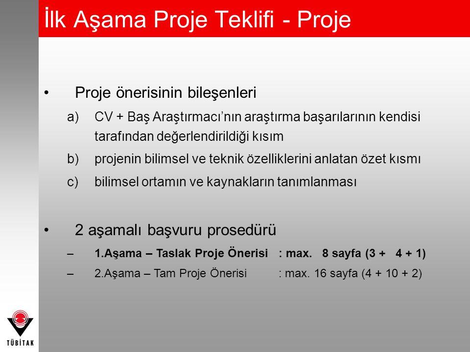 İlk Aşama Proje Teklifi - Proje Proje önerisinin bileşenleri a)CV + Baş Araştırmacı'nın araştırma başarılarının kendisi tarafından değerlendirildiği k