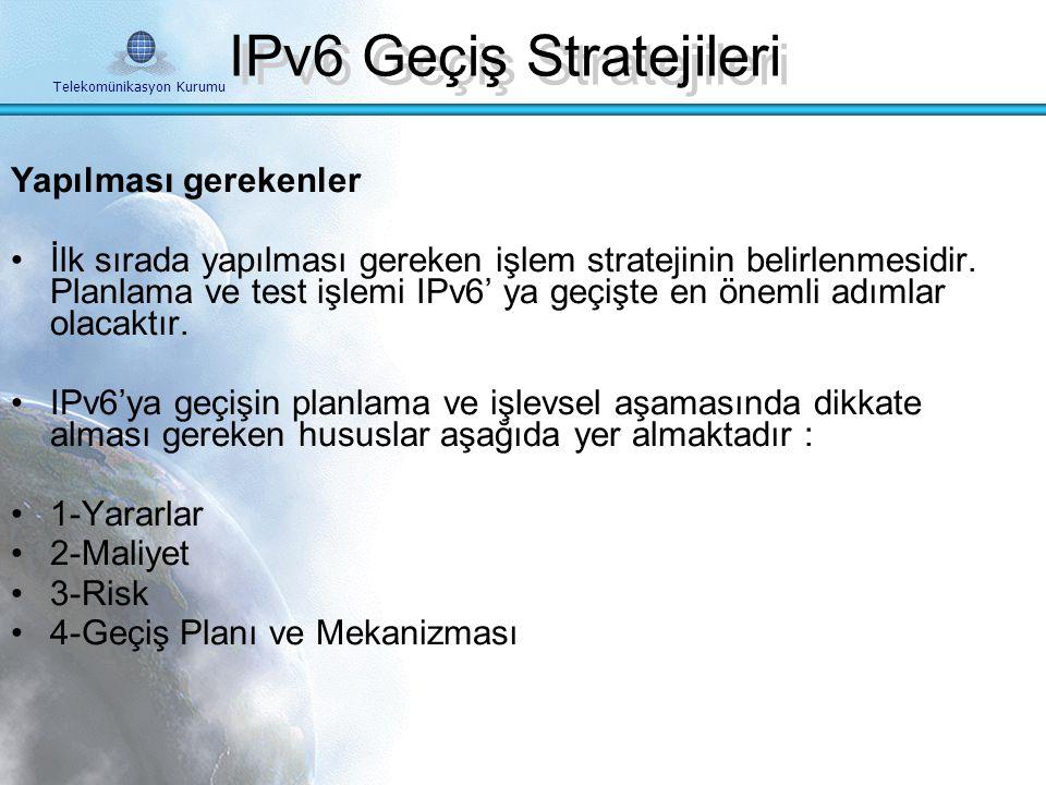 Telekomünikasyon Kurumu IPv6'ya Geçiş IPv6'nın kullanımında etkili faktörler İmalatçı Cihaz imalatçıları ve yazılım yayıncıların anahtar rolü, Termina