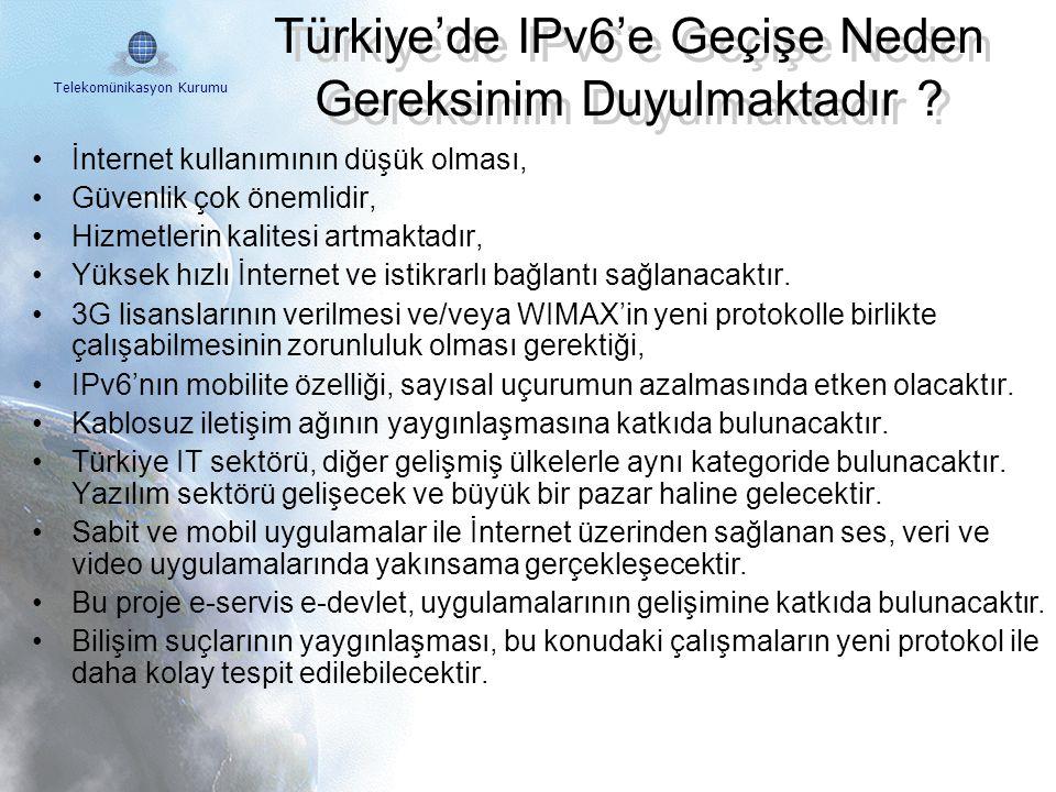 Telekomünikasyon Kurumu - - IPv6 Forum: 1999 yılında IETF – Internet Engineering Task Force tarafından kurulmuştur. IPv6 Avrupa Görev Gücü: Avrupa Kom