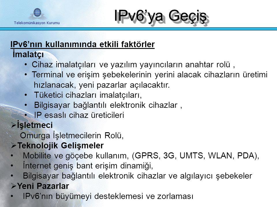 Telekomünikasyon Kurumu Türkiye'de IPv6'e Geçişe Neden Gereksinim Duyulmaktadır .