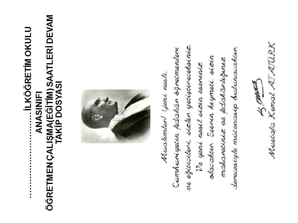 …………………………. İLKÖĞRETİM OKULU ANASINIFI ÖĞRETMEN ÇALIŞMA(EĞİTİM) SAATLERİ DEVAM TAKİP DOSYASI