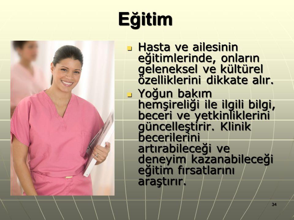34Eğitim Hasta ve ailesinin eğitimlerinde, onların geleneksel ve kültürel özelliklerini dikkate alır. Hasta ve ailesinin eğitimlerinde, onların gelene