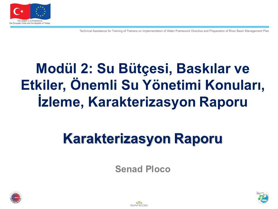 Karakterizasyon Raporu Modül 2: Su Bütçesi, Baskılar ve Etkiler, Önemli Su Yönetimi Konuları, İzleme, Karakterizasyon Raporu Karakterizasyon Raporu Senad Ploco