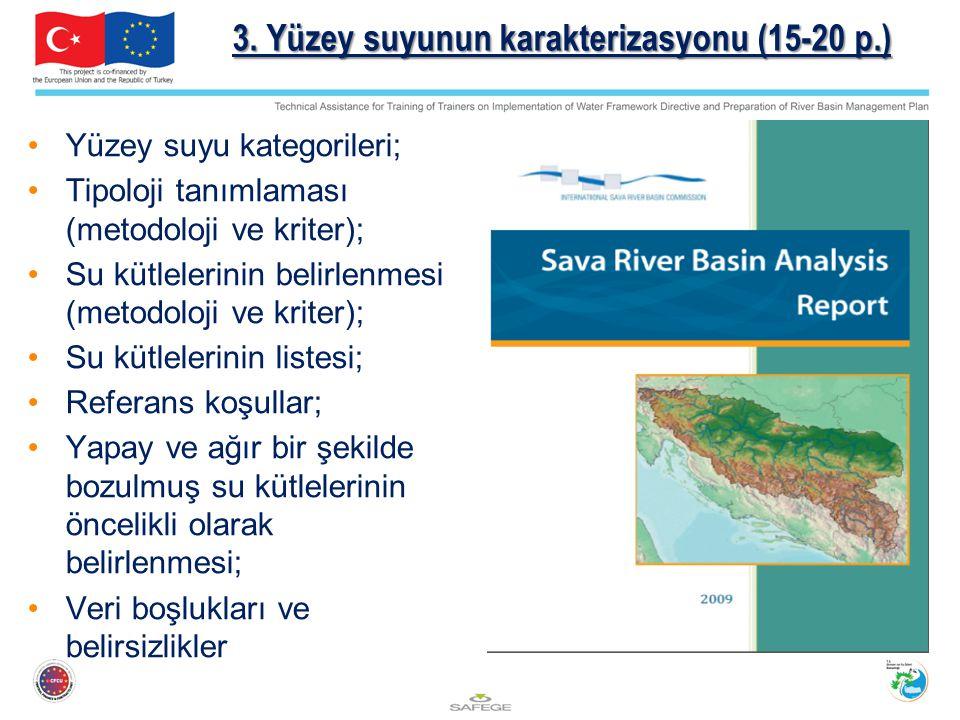 3. Yüzey suyunun karakterizasyonu (15-20 p.) Yüzey suyu kategorileri; Tipoloji tanımlaması (metodoloji ve kriter); Su kütlelerinin belirlenmesi (metod
