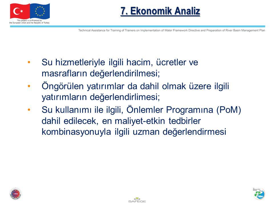 7. Ekonomik Analiz Su hizmetleriyle ilgili hacim, ücretler ve masrafların değerlendirilmesi; Öngörülen yatırımlar da dahil olmak üzere ilgili yatırıml