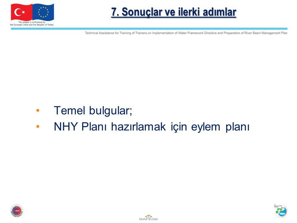 7. Sonuçlar ve ilerki adımlar Temel bulgular; NHY Planı hazırlamak için eylem planı