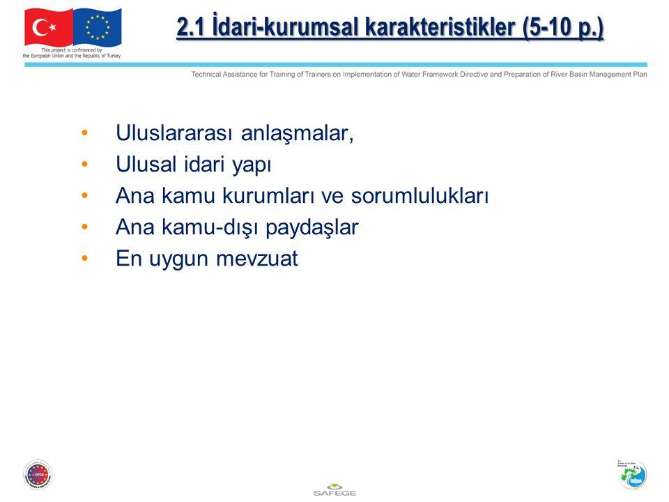 2.1 İdari-kurumsal karakteristikler (5-10 p.) Uluslararası anlaşmalar, Ulusal idari yapı Ana kamu kurumları ve sorumlulukları Ana kamu-dışı paydaşlar