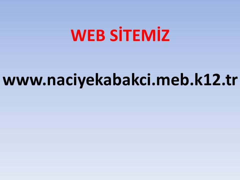 WEB SİTEMİZ www.naciyekabakci.meb.k12.tr