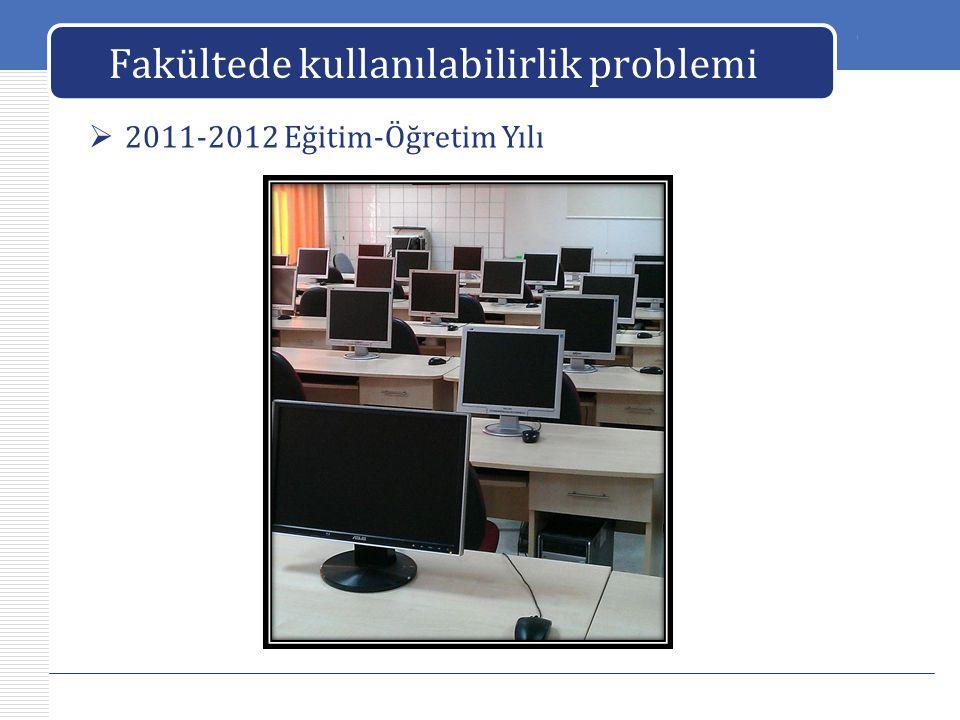 LOGO Fakültede kullanılabilirlik problemi  2011-2012 Eğitim-Öğretim Yılı