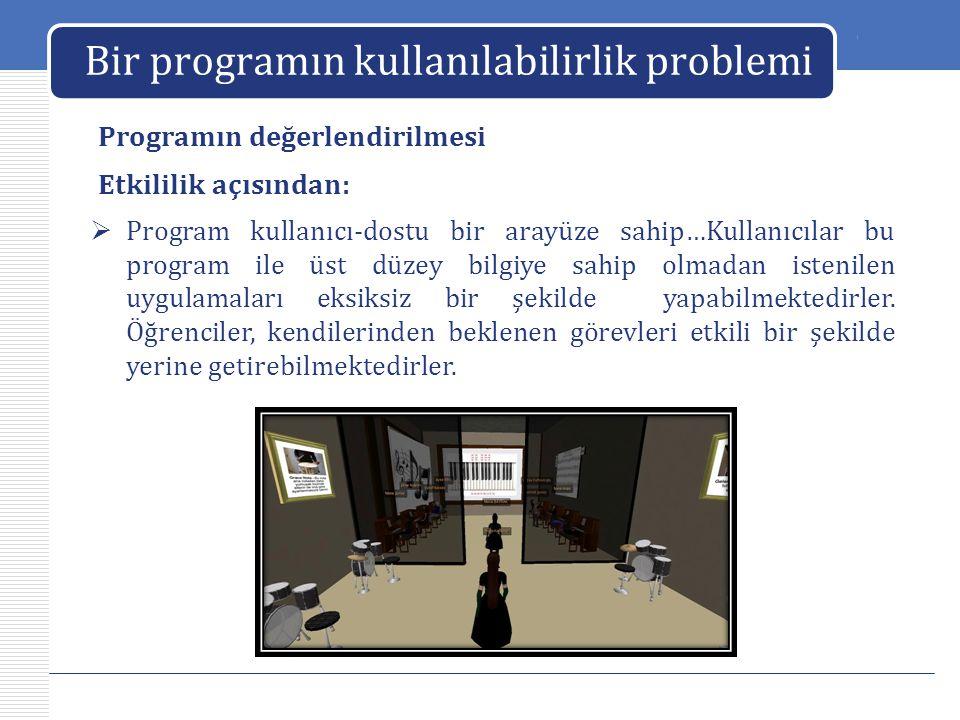 LOGO Bir programın kullanılabilirlik problemi Programın değerlendirilmesi  Program kullanıcı-dostu bir arayüze sahip…Kullanıcılar bu program ile üst