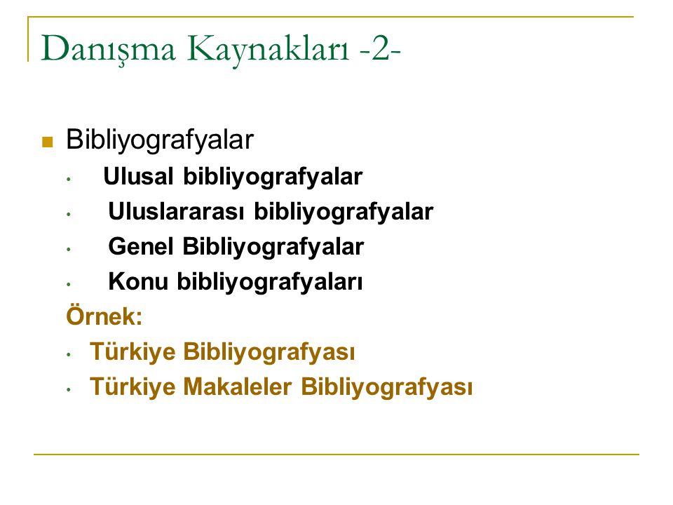 Danışma Kaynakları -2- Bibliyografyalar Ulusal bibliyografyalar Uluslararası bibliyografyalar Genel Bibliyografyalar Konu bibliyografyaları Örnek: Tür