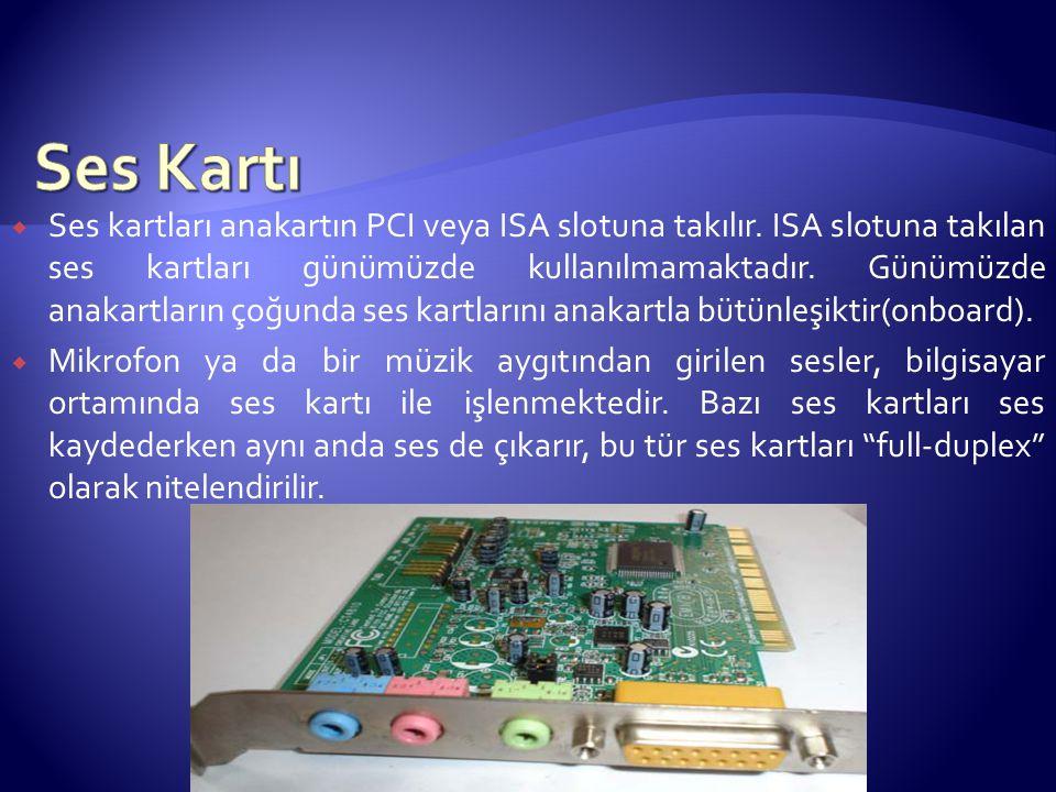  Bilgisayarın çevre birimlerinde girilen analog ses sinyalleri ses kartına aktarılır.