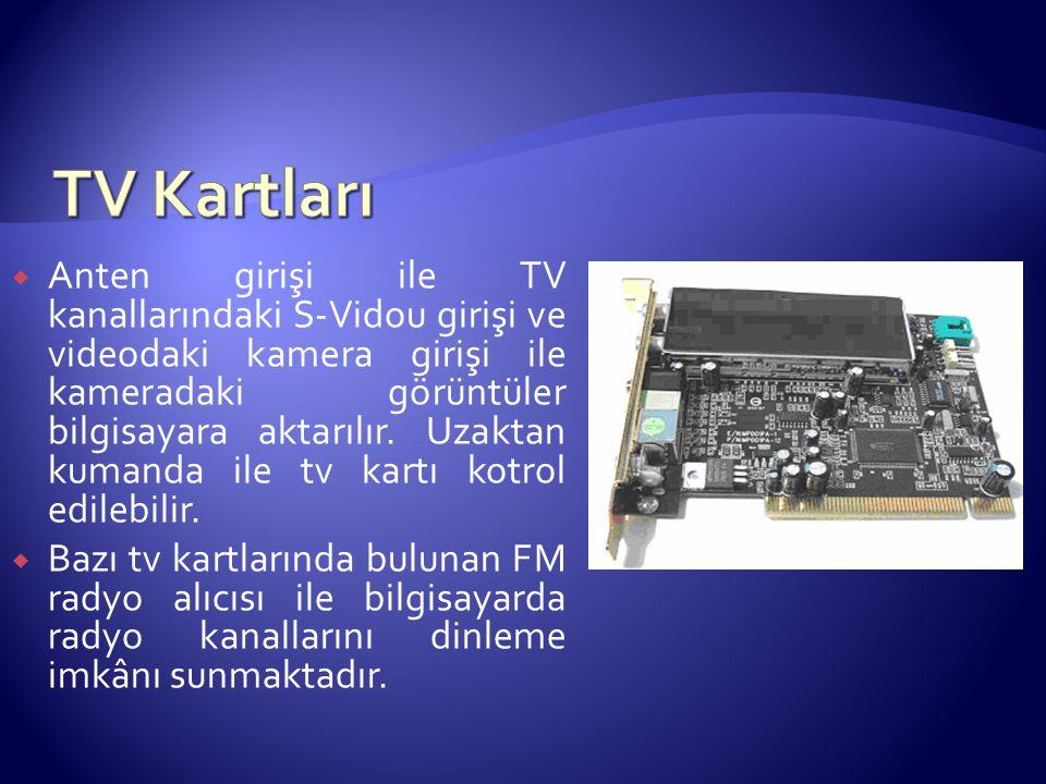  Anten girişi ile TV kanallarındaki S-Vidou girişi ve videodaki kamera girişi ile kameradaki görüntüler bilgisayara aktarılır. Uzaktan kumanda ile tv