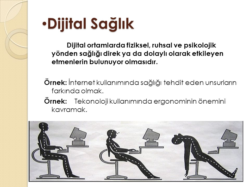 Dijital Sağlık Dijital Sağlık Dijital ortamlarda fiziksel, ruhsal ve psikolojik yönden sağlığı direk ya da dolaylı olarak etkileyen etmenlerin bulunuyor olmasıdır.