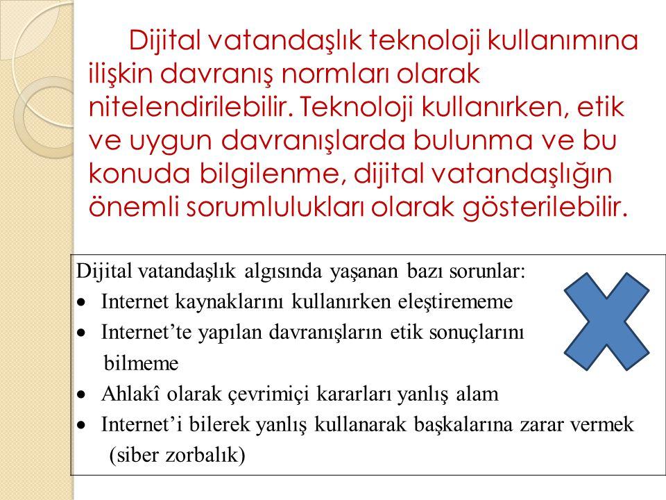 Dijital vatandaşlık teknoloji kullanımına ilişkin davranış normları olarak nitelendirilebilir.