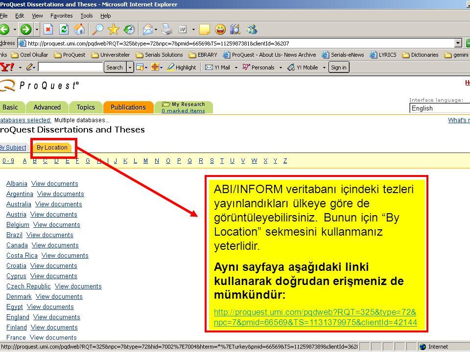 ABI/INFORM veritabanı içindeki tezleri yayınlandıkları ülkeye göre de görüntüleyebilirsiniz.