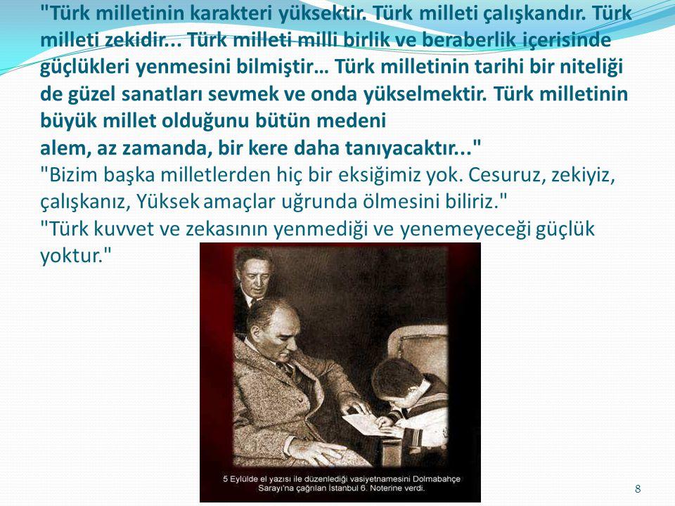 Türk milletinin karakteri yüksektir.Türk milleti çalışkandır.