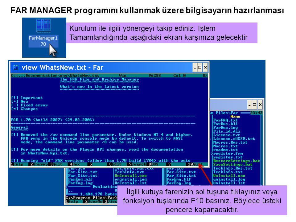 Dosya Görüntüleme ve İçinde değişiklik yapılmak için F4 veya Edit i tıkla F1 penceresi c:\fiz171\meral001\far-ders adresinde de olacak şekilde ayarlanır.