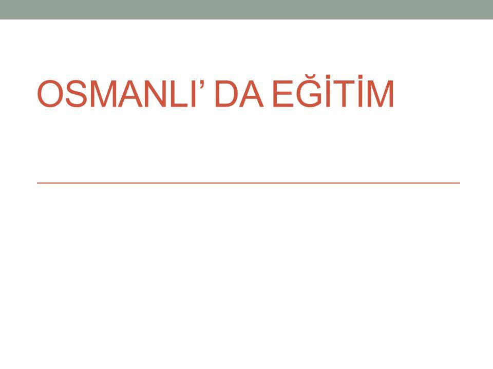 OSMANLI' DA EĞİTİM