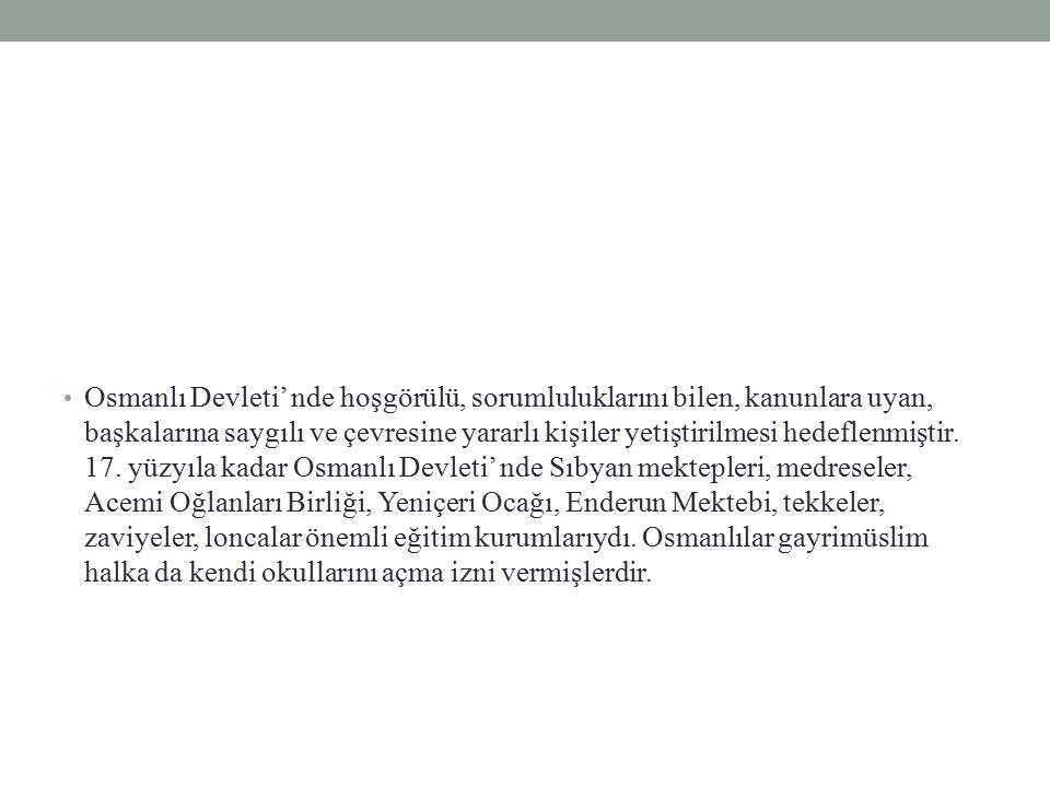 Osmanlı eğitim sistemin ilk basamağı Mahalle Mektebidir.