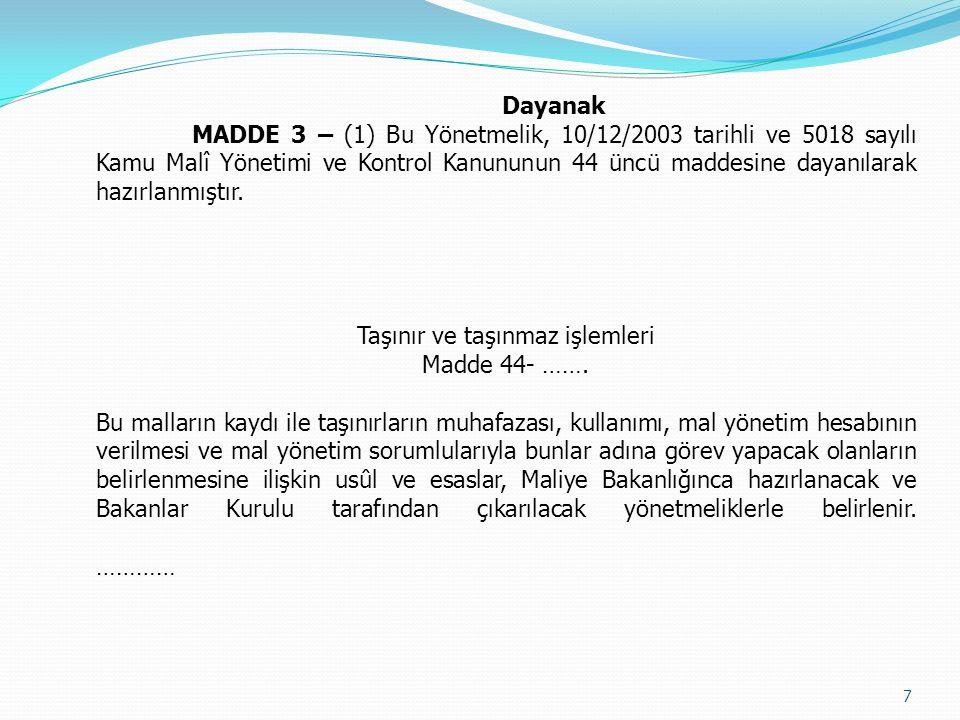 Dayanak MADDE 3 – (1) Bu Yönetmelik, 10/12/2003 tarihli ve 5018 sayılı Kamu Malî Yönetimi ve Kontrol Kanununun 44 üncü maddesine dayanılarak hazırlanm