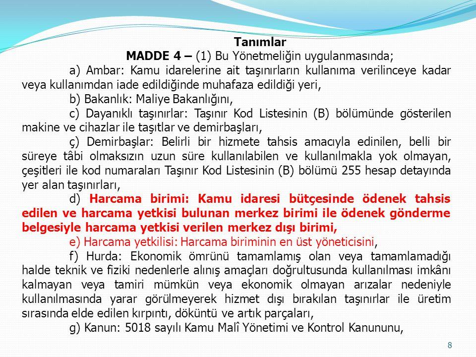 Tanımlar MADDE 4 – (1) Bu Yönetmeliğin uygulanmasında; a) Ambar: Kamu idarelerine ait taşınırların kullanıma verilinceye kadar veya kullanımdan iade e
