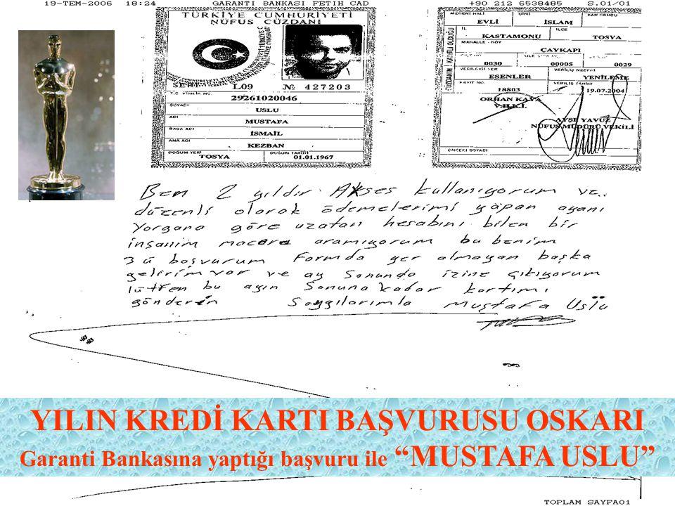 YILIN KREDİ KARTI BAŞVURUSU OSKARI Garanti Bankasına yaptığı başvuru ile MUSTAFA USLU