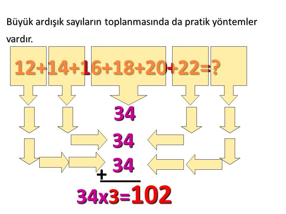 Büyük ardışık sayıların toplanmasında da pratik yöntemler vardır.