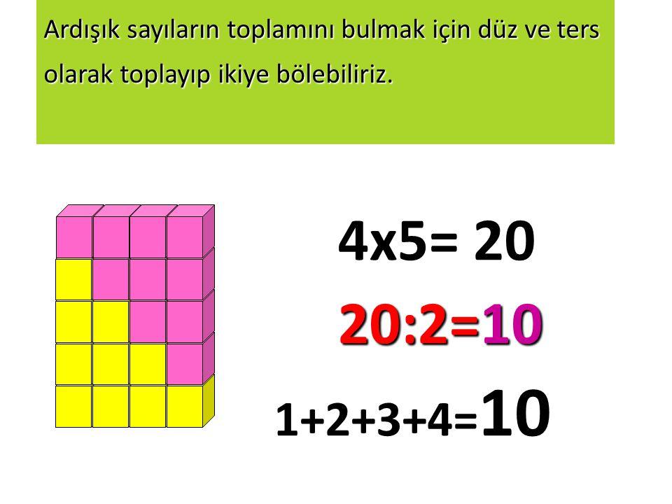 Ardışık sayıların toplamını bulmak için düz ve ters olarak toplayıp ikiye bölebiliriz.