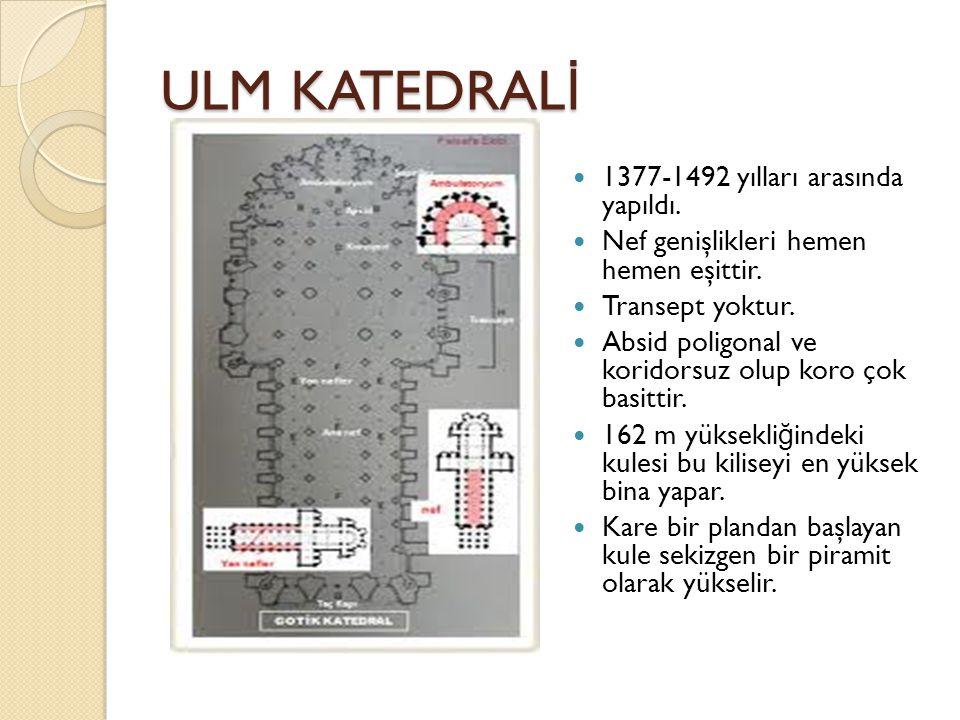 ULM KATEDRAL İ 1377-1492 yılları arasında yapıldı.