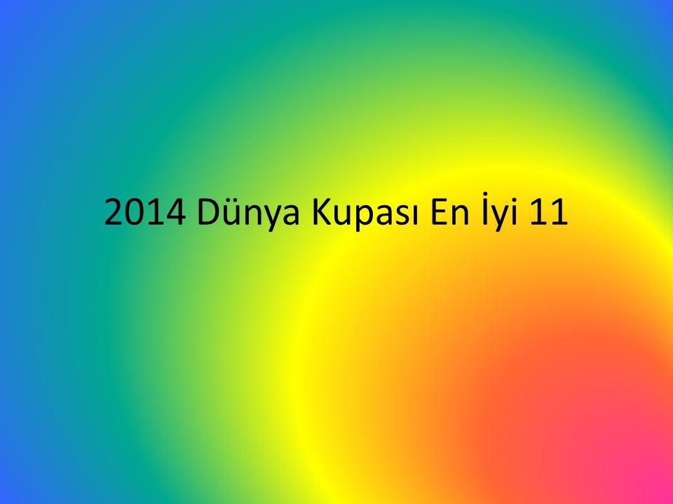 2014 Dünya Kupası En İyi 11