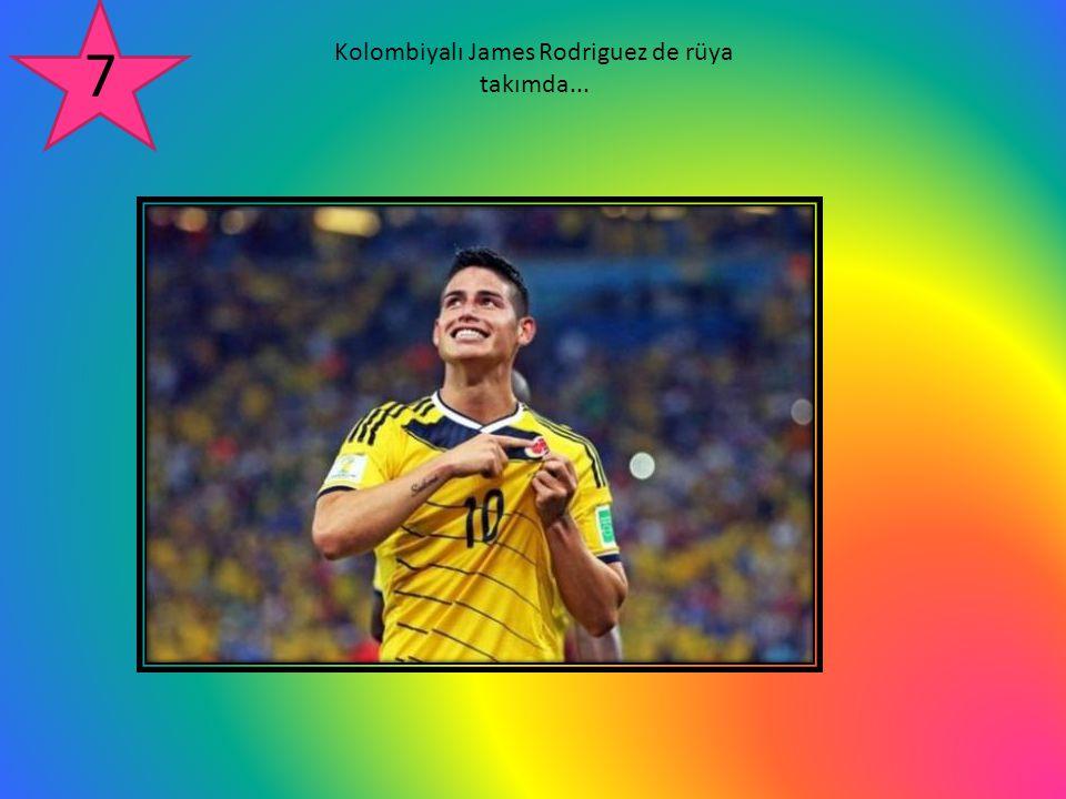 Kolombiyalı James Rodriguez de rüya takımda... 7
