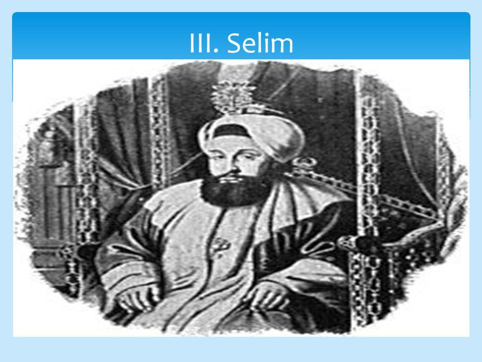  Yeniçeri ocağında başlayan ayaklanma sonucunda III.