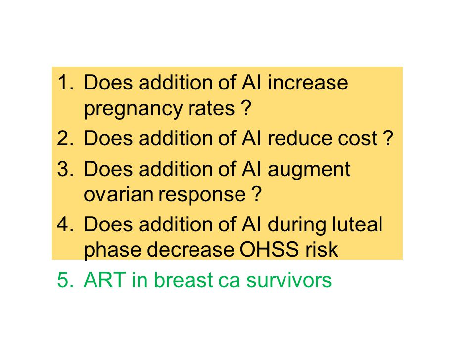1.Does addition of AI increase pregnancy rates . 2.Does addition of AI reduce cost .