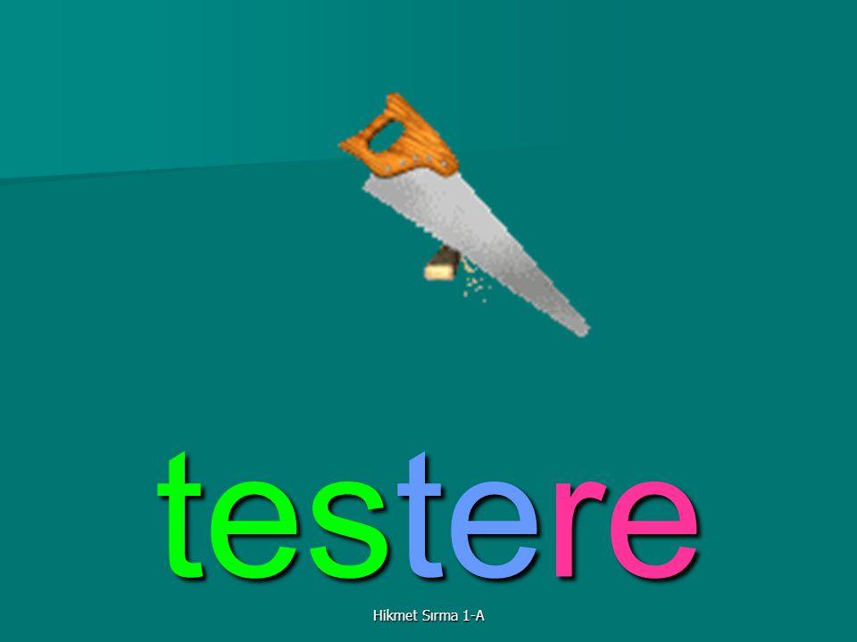 testere