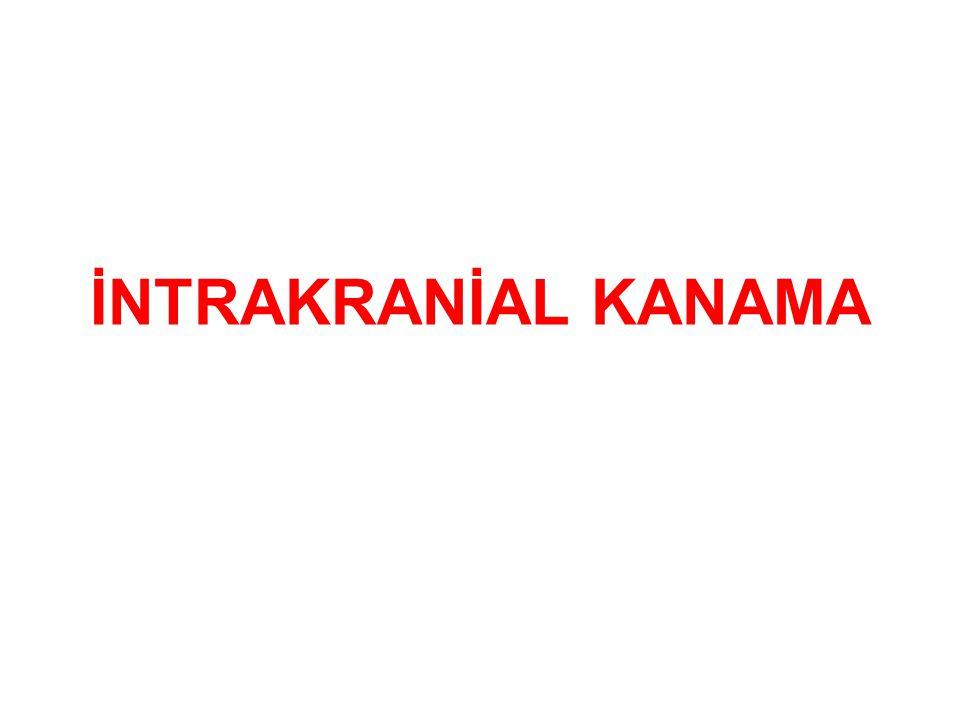 İNTRAKRANİAL KANAMA