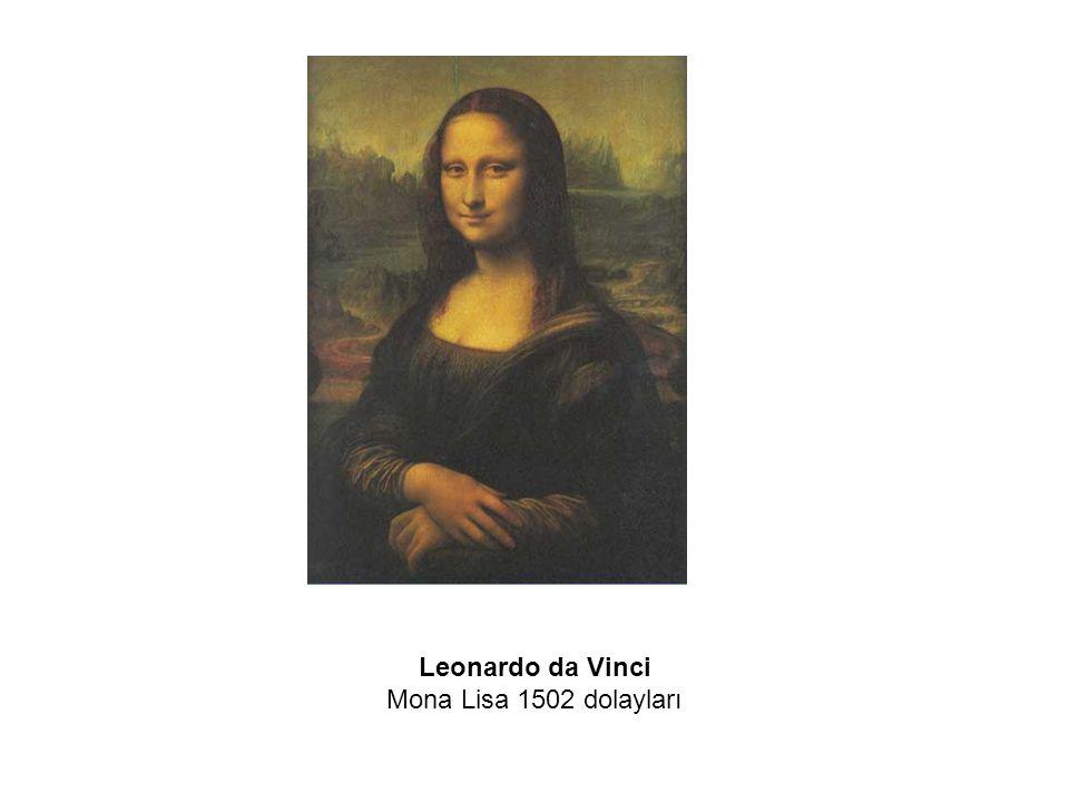 Leonardo da Vinci Mona Lisa 1502 dolayları