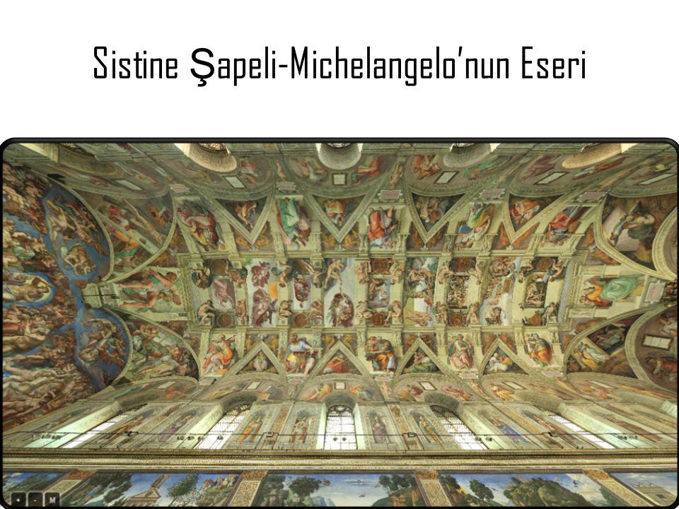 Sistine Ş apeli-Michelangelo'nun Eseri
